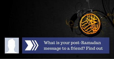 What is Your Post-Ramadan Message to a Friend? Find Out